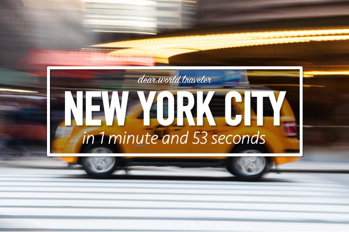 DearWorldTraveler - NYC in 1 Minute and 53 Seconds
