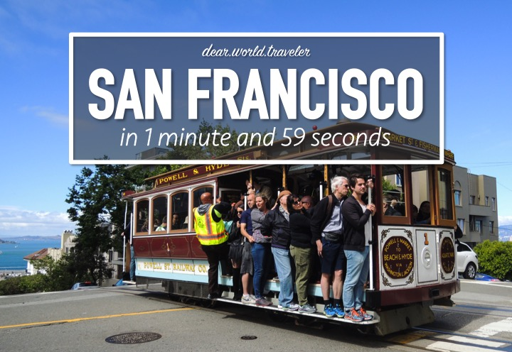 DearWorldTraveler - San Francisco in 1 Minute and 59 Seconds