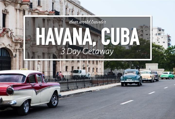 DearWorldTraveler - 3 Days in Havana, Cuba