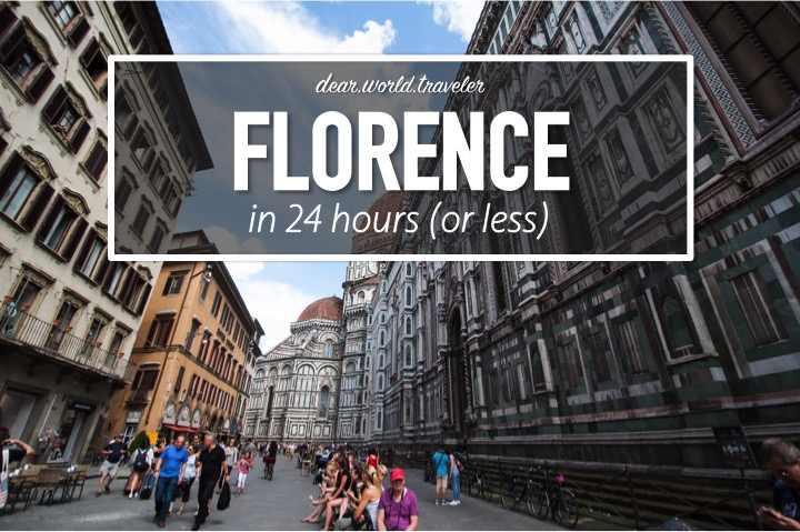 DearWorldTraveler - 24 Hours (or less) in Florence